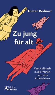 Dieter Bednarz – Zu jung für alt